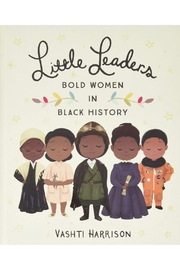 Hachette Book Group Little Leaders: Bold Women In Black History - Product Mini Image