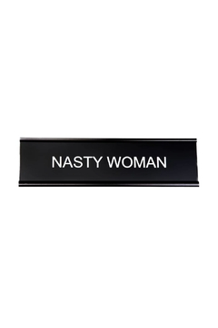 Shoptiques Product: Nasty Woman Nameplate