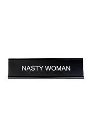 He Said, She Said Nasty Woman Nameplate - Front cropped