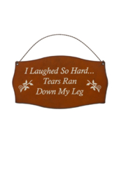 Rustic Ironwerks Tears Down My Leg Sign - Product Mini Image