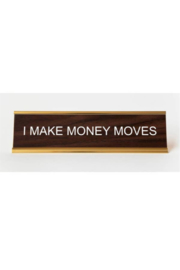 He Said, She Said I Make Money Moves Name Plate - Product Mini Image