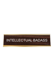 He Said, She Said Intellectual Bad Ass Nameplate - Front cropped
