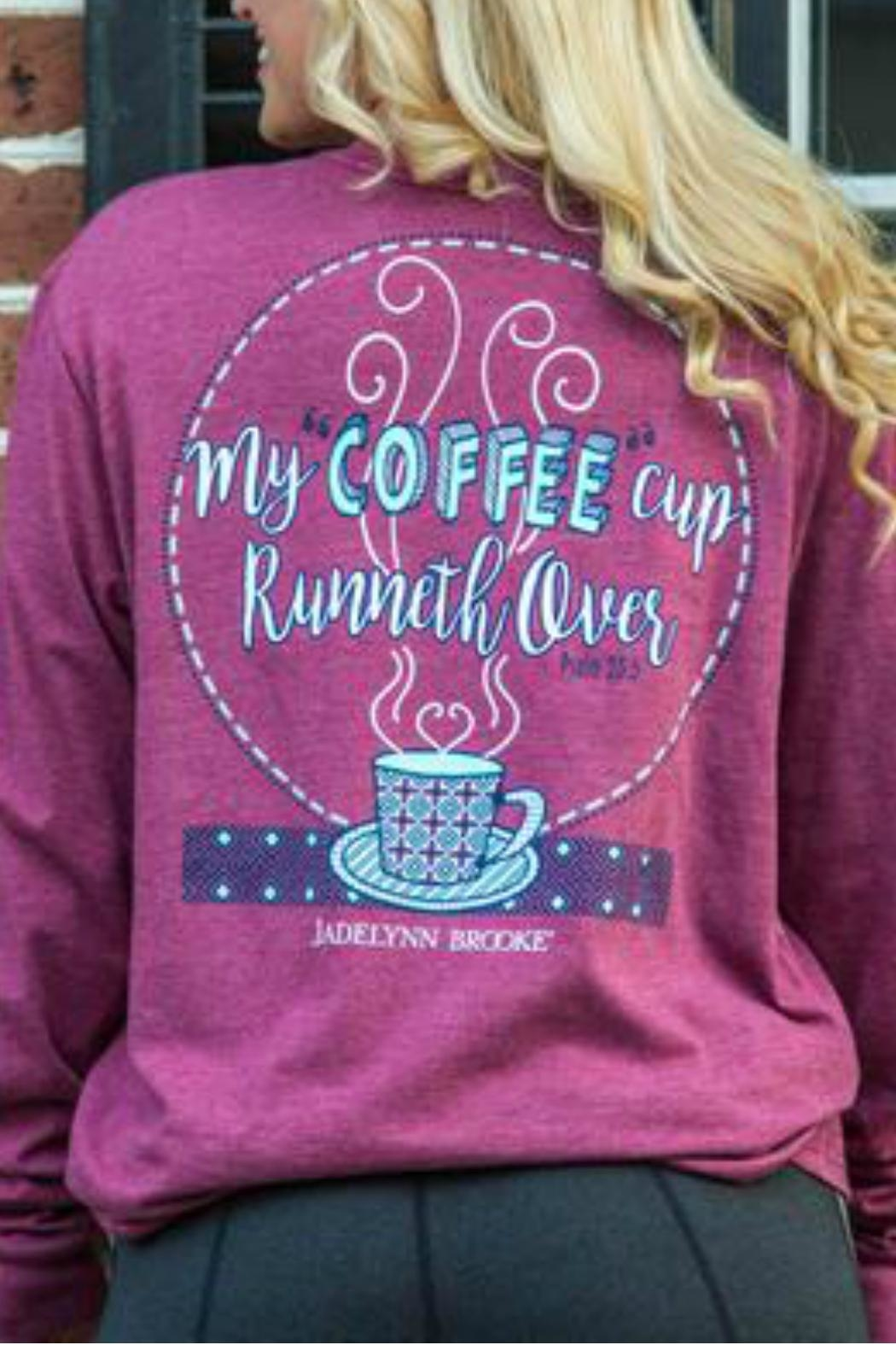 Jadelynn Brooke Coffee Cup Runneth - Front Cropped Image