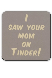 Jim Spinx Mom On Tinder Coaster - Front cropped