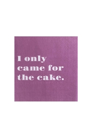 Jollity & Co i  Only Came For The Cake Cocktail Napkins - Front cropped
