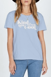 AMUSE SOCIETY Kind-Is-The-New-Cool Tee - Product Mini Image