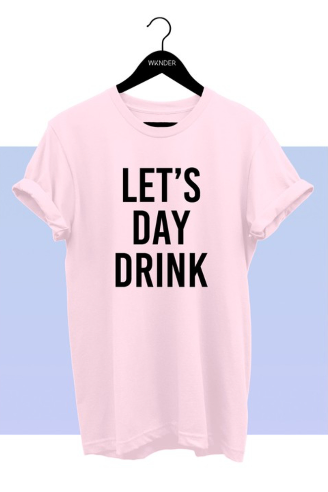 wknder Let's Day Drink Tee - Main Image