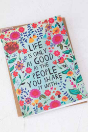 Natural Life Life Only As Good Greeting Card Art Print - Front cropped