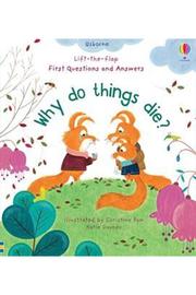Usborne Lift-the-Flap First Questions and Answers Why Do Things Die? - Product Mini Image