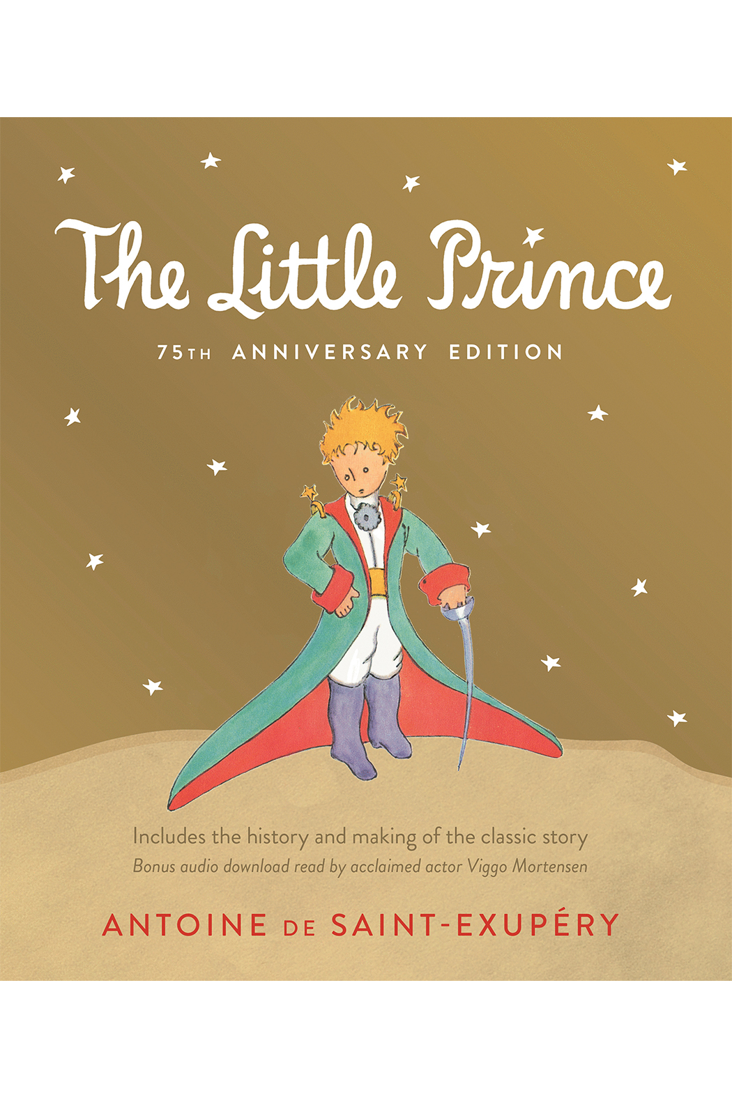Houghton Mifflin Harcourt  Little Prince 75th Anniversary Edition: Includes The History And Making Of The Classic Story - Front Cropped Image