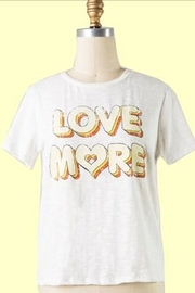 Fascination Love More Graphic Tee - Front cropped
