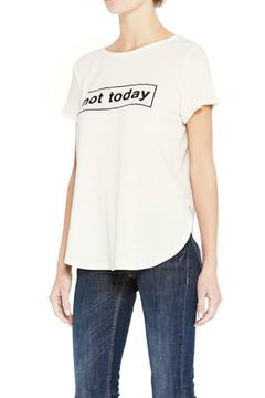 Shoptiques Product: 'Not Today' Tee
