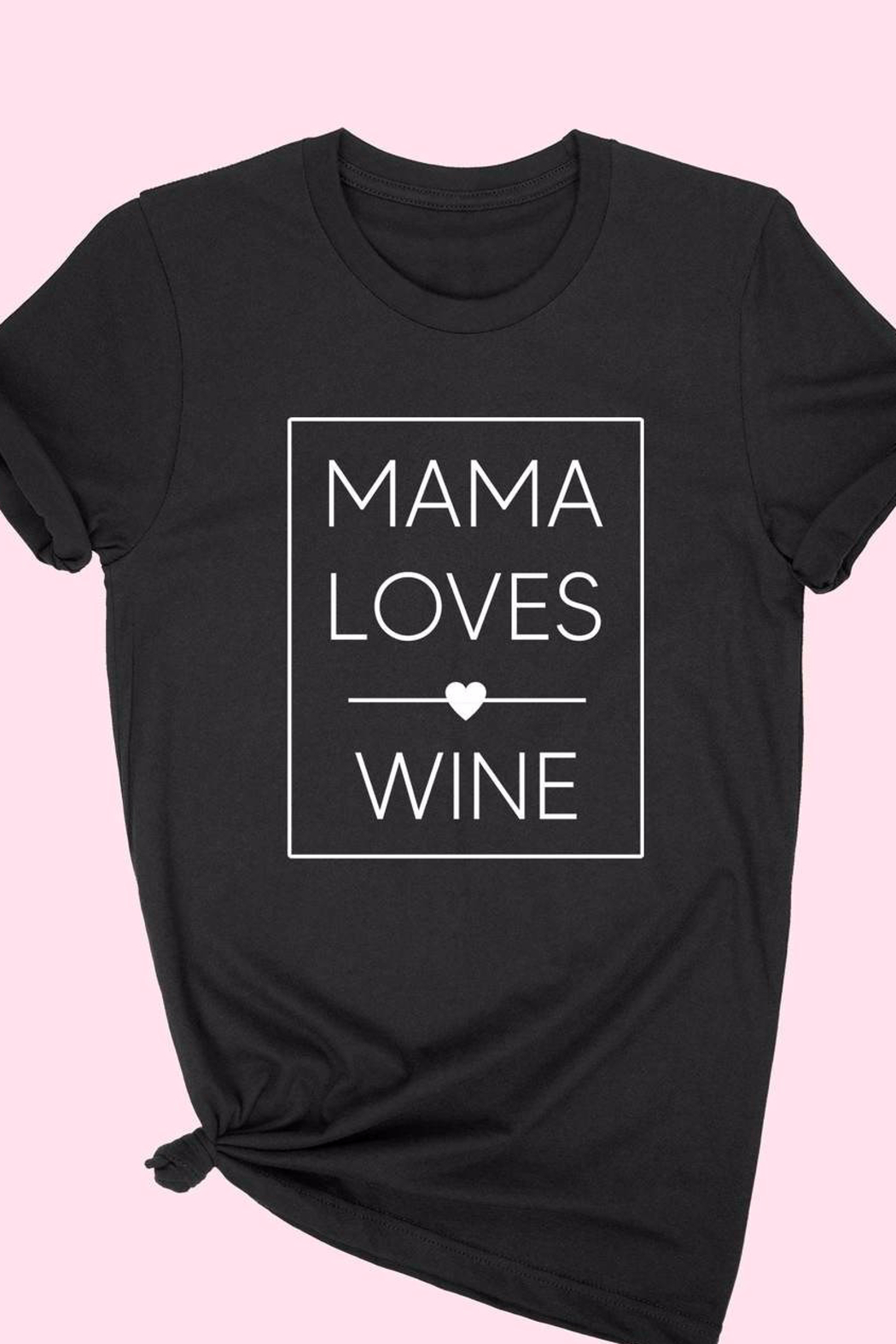 ALPHIA Mama Loves Wine Tee - Main Image