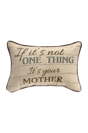 Manual Woodworkers and Weavers It's Your Mother Pillow - Product Mini Image