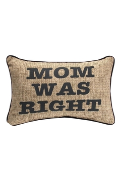 Shoptiques Product: Mom Was Right Pillow
