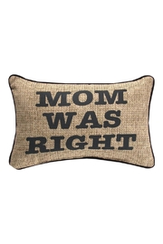 Manual Woodworkers and Weavers Mom Was Right Pillow - Product Mini Image