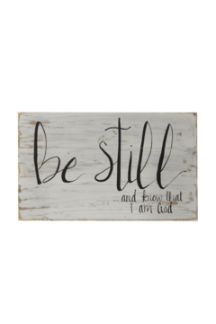 Shoptiques Product: Be Still Sign