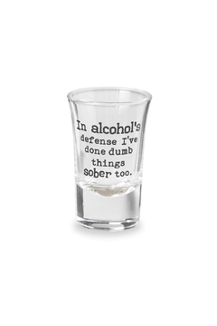 Mud Pie Drinking-Sentiment Shot-Glass Defense - Alternate List Image