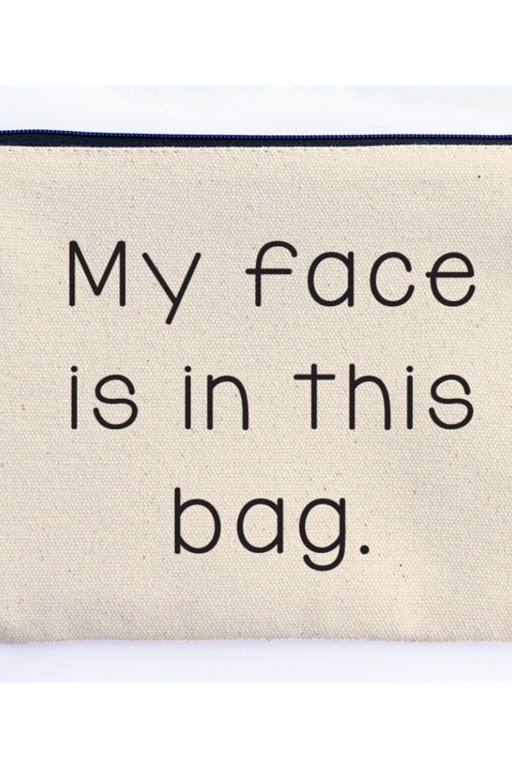 Ellembee My Face is in this Bag Zipper Pouch - Main Image