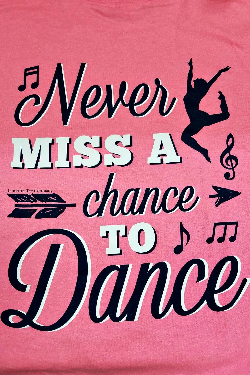 Southern Couture Never-Miss-A-Chance-To-Dance Youth Tee-Shirt - Front Full Image