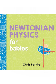 Workman Publishing Newtonian Physics For Babies - Front cropped