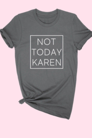 ALPHIA Not Today Karen Tee - Product Mini Image