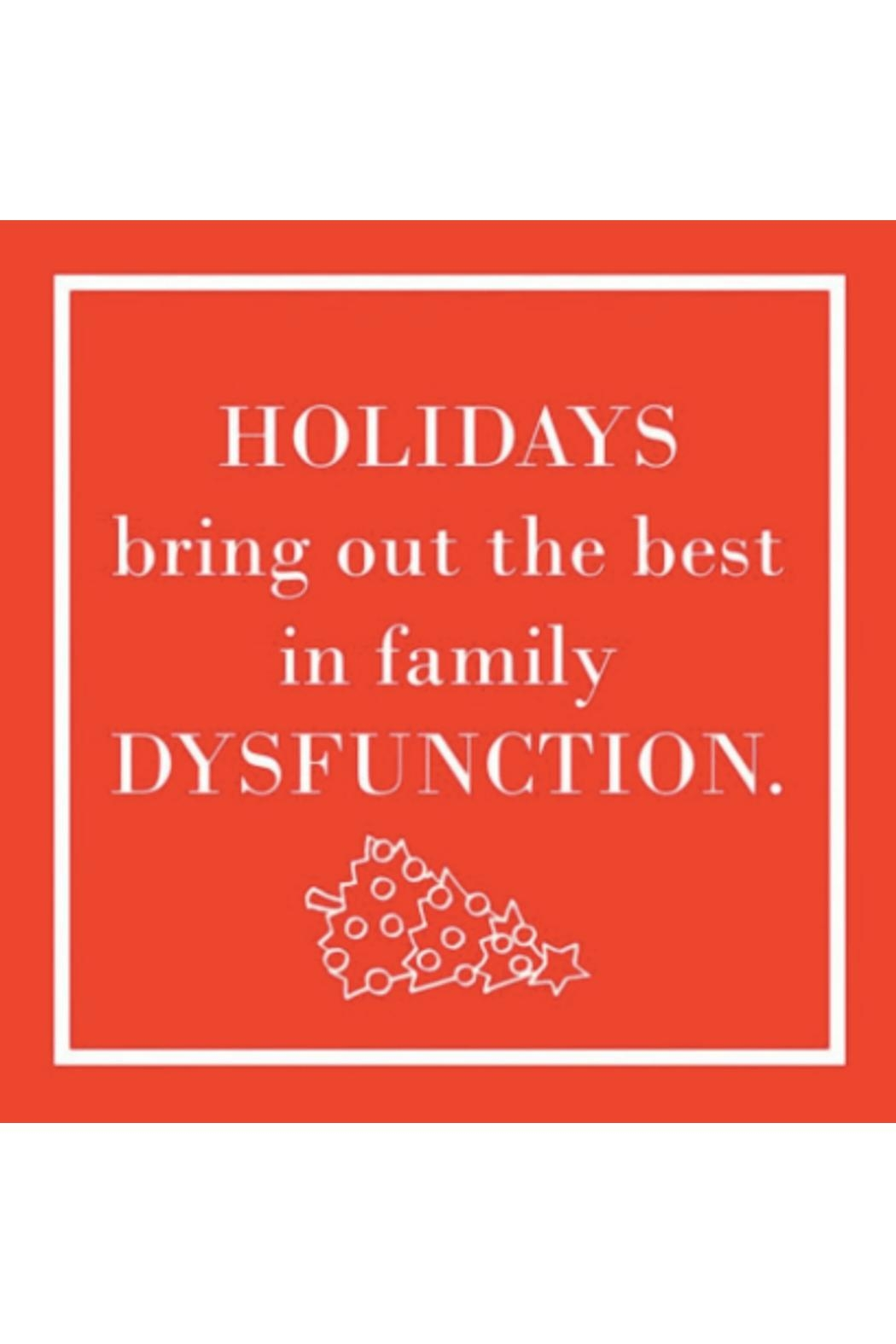 "Paperproducts Design ""Holidays Bring Out The Best In Family Dysfunction"" Cocktail Napkin - Main Image"