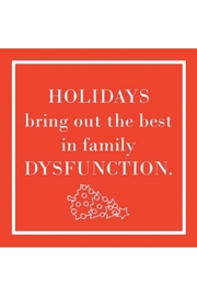 "Paperproducts Design ""Holidays Bring Out The Best In Family Dysfunction"" Cocktail Napkin - Front cropped"