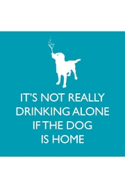 "Paperproducts Design ""If The Dog Is Home"" Cocktail Napkin - Product Mini Image"