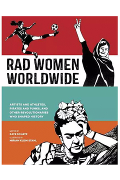 Penguin Books Rad Women Worldwide : Artists and Athletes, Pirates and Punks, and Other Revolutionaries Who Shaped - Alternate List Image