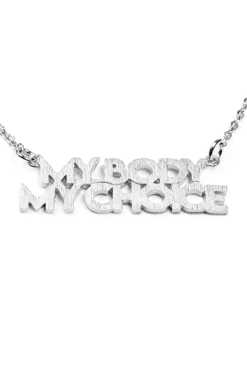 Riah Fashion My-Body-My-Choice Message Necklace - Front Full Image