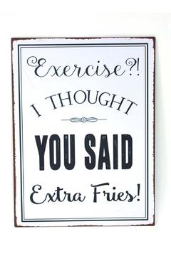 Shoptiques Product: Extra Fries Sign