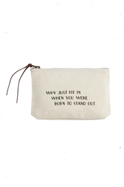 Mud Pie Stand-Out-Sentiment Canvas Pouch - Product Mini Image