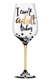 Evergreen Enterprises Stemware-I Can't Adult - Product Mini Image