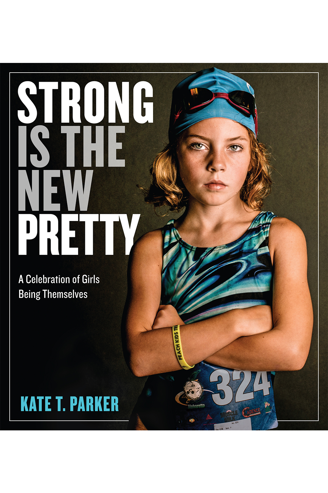 Workman Publishing Strong is the New Pretty: A Celebration of Girls Being Themselves - Main Image