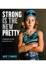 Workman Publishing Strong is the New Pretty: A Celebration of Girls Being Themselves - Product Mini Image