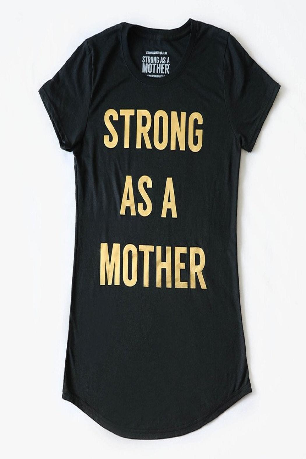 Strong as a Mother Text T-Shirt - Main Image