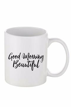 Shoptiques Product: Good Morning Beautiful Mug