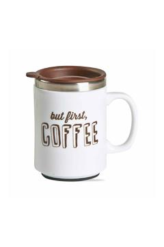 Shoptiques Product: Coffee First Travel Mug
