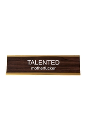 He Said, She Said Talented Mf Namplate - Front cropped