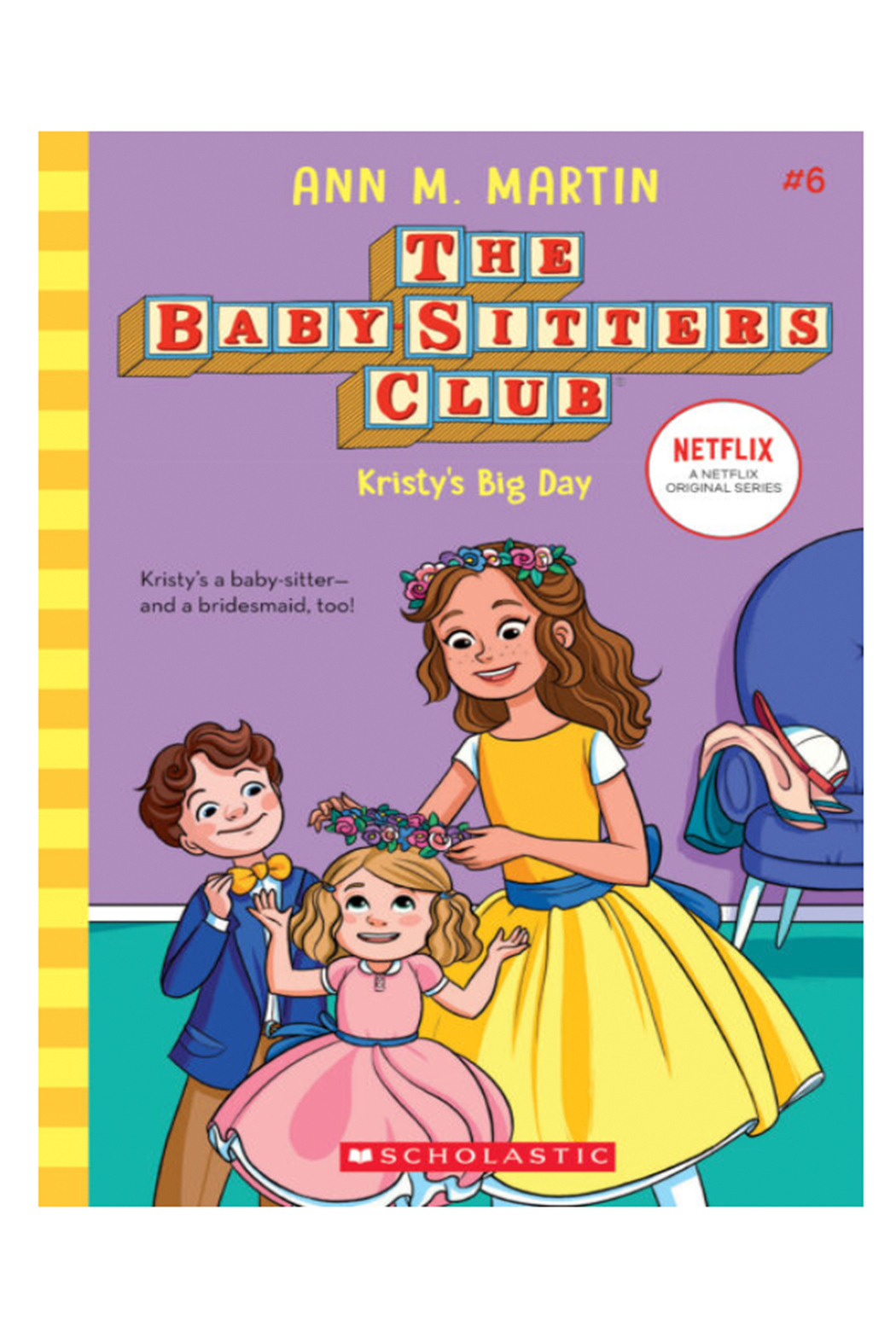 Scholastic The Baby-Sitters Club #6: Kristy's Big Day - Main Image