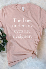 House of Rodan The Bags Are Under My Eyes - Funny Nerd Sassy Cute T-Shirt - Product Mini Image