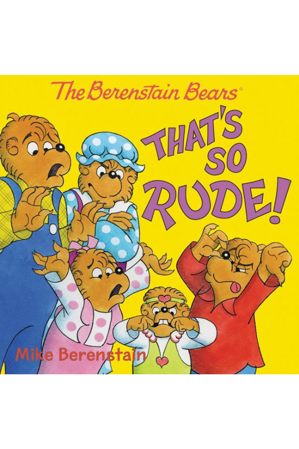 Harper Collins Publishers The Berenstain Bears: That's So Rude! - Front Cropped Image