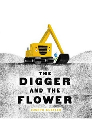 Harper Collins Publishers The Digger And-The-Flower - Front cropped