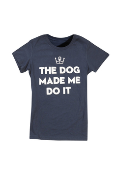 Shoptiques Product: The Dog Made Me Do It