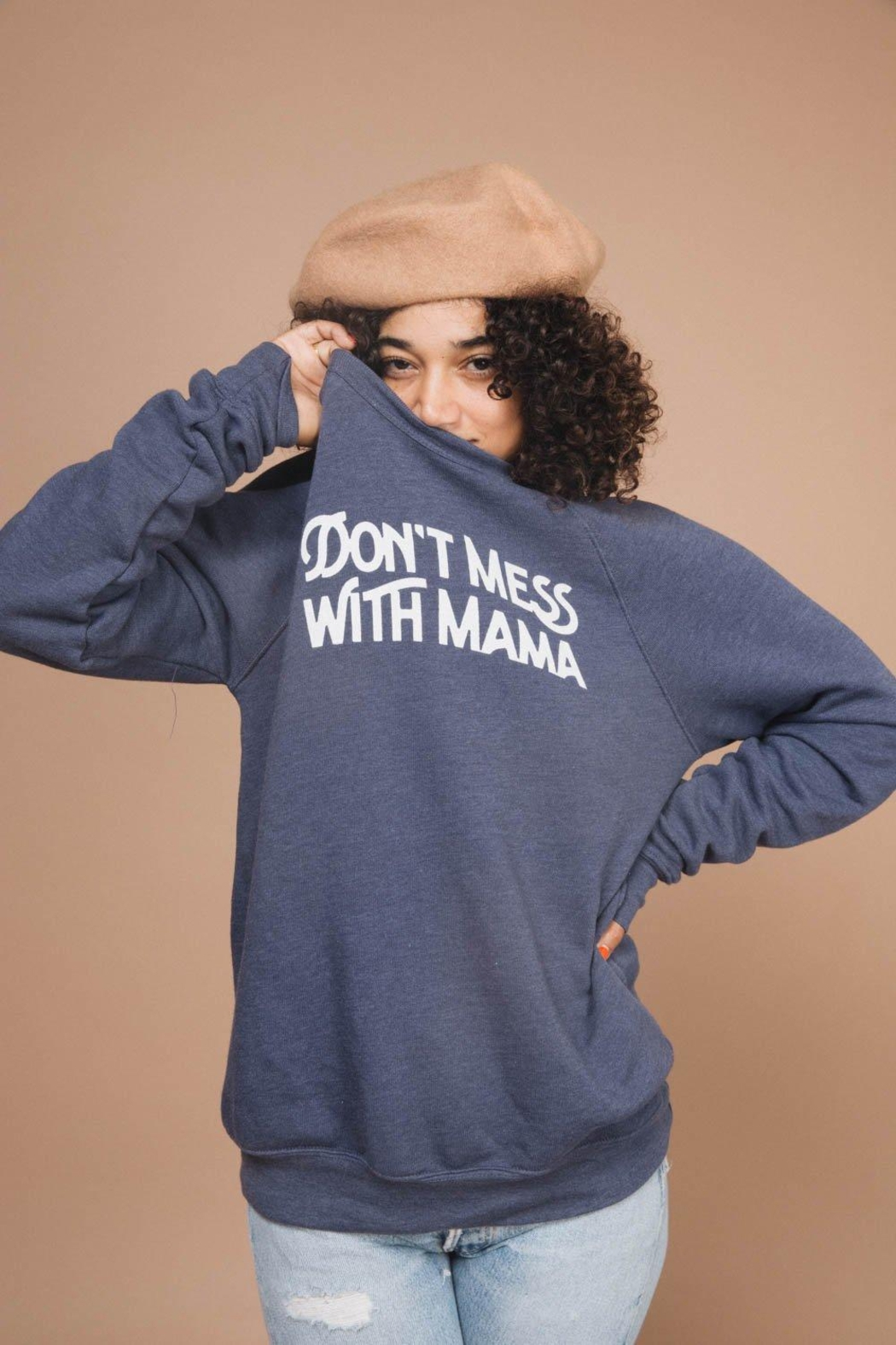 The Bee & The Fox Don't Mess With Mama Sweatshirt - Front Cropped Image