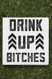 Twisted Wares Drink Up Bitches-Napkin - Front cropped