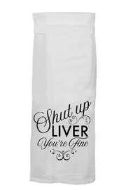 Twisted Wares Shut-Up-Liver-Your-Fine Tea Towel - Product Mini Image