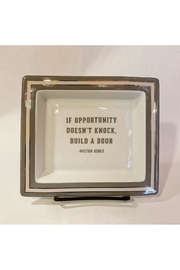 """Two's Company """"If Opportunity Doesn't Knock. Build A Door"""" Trinket Tray - Product Mini Image"""