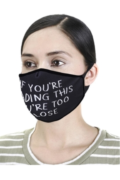 Unlisted Too-Close Face Mask - Alternate List Image